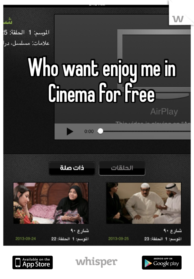 Who want enjoy me in Cinema for free