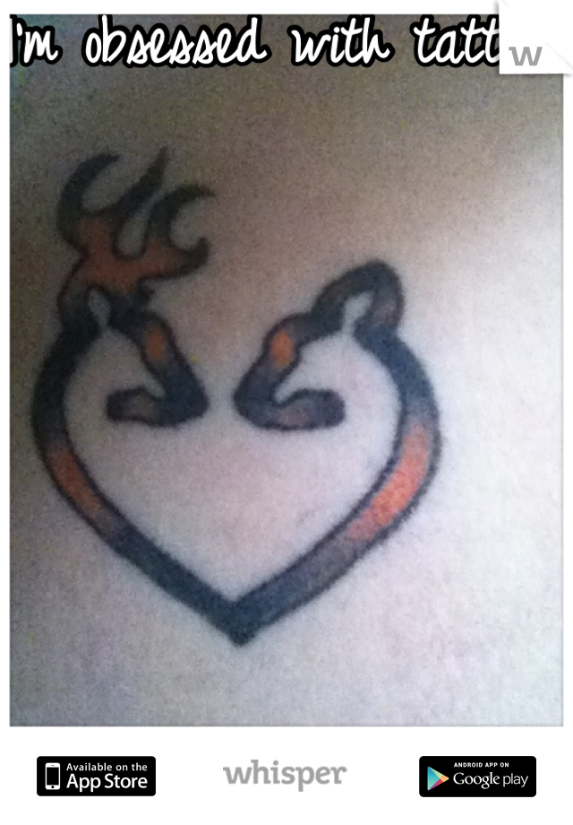 I'm obsessed with tattoos.       Yes, this is my tattoo.