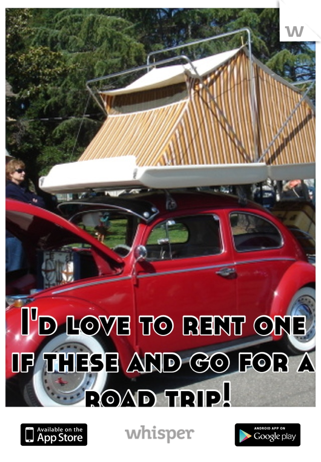 I'd love to rent one if these and go for a road trip!