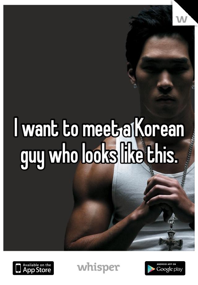 I want to meet a Korean guy who looks like this.