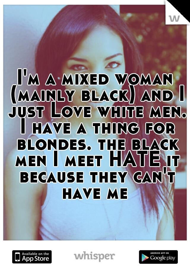 Blondes love black men