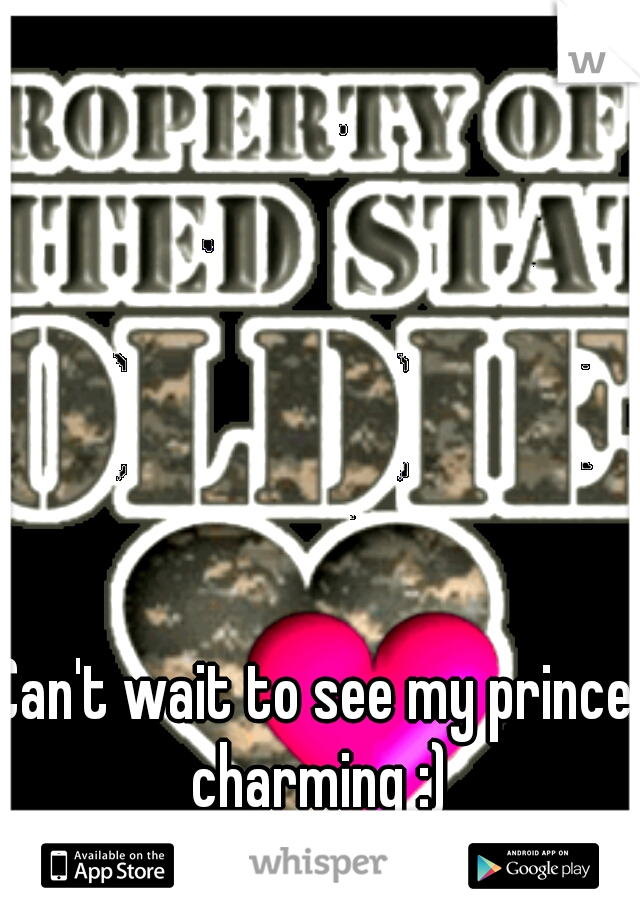 Can't wait to see my prince charming :)