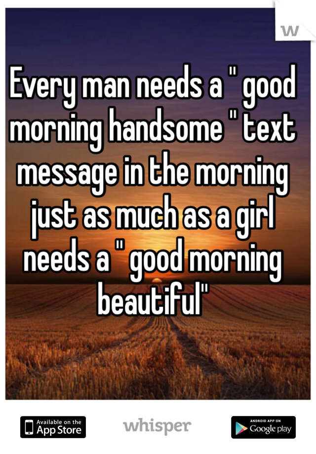 Good morning handsome text messages