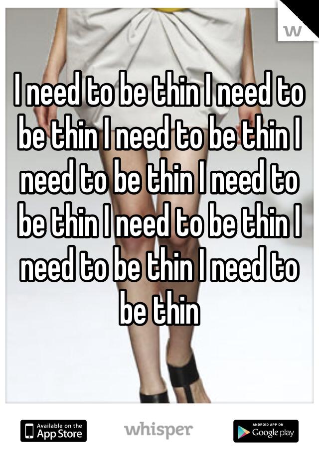 I need to be thin I need to be thin I need to be thin I need to be thin I need to be thin I need to be thin I need to be thin I need to be thin