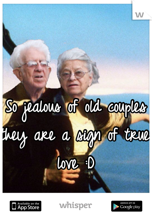 So jealous of old couples they are a sign of true love :D