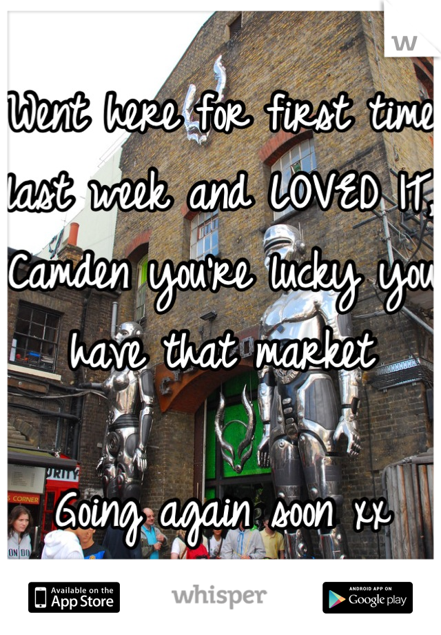 Went here for first time last week and LOVED IT, Camden you're lucky you have that market  Going again soon xx