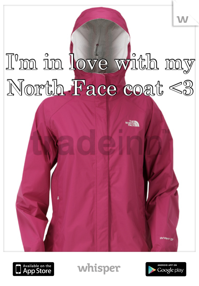 I'm in love with my North Face coat <3