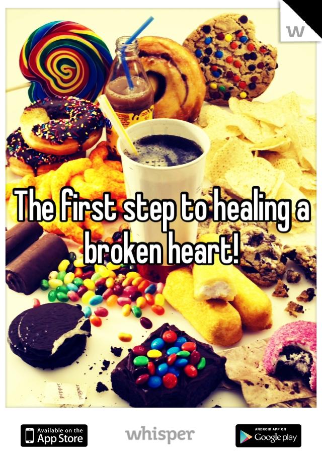 The first step to healing a broken heart!