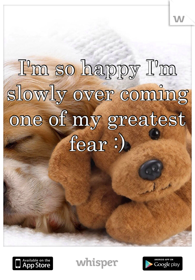 I'm so happy I'm slowly over coming one of my greatest fear :)