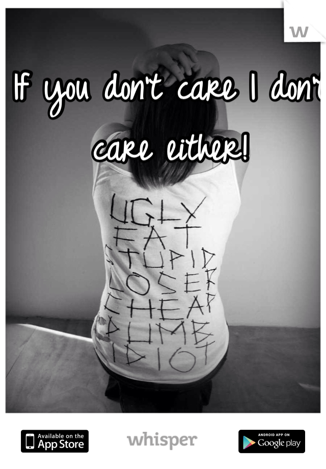 If you don't care I don't care either!