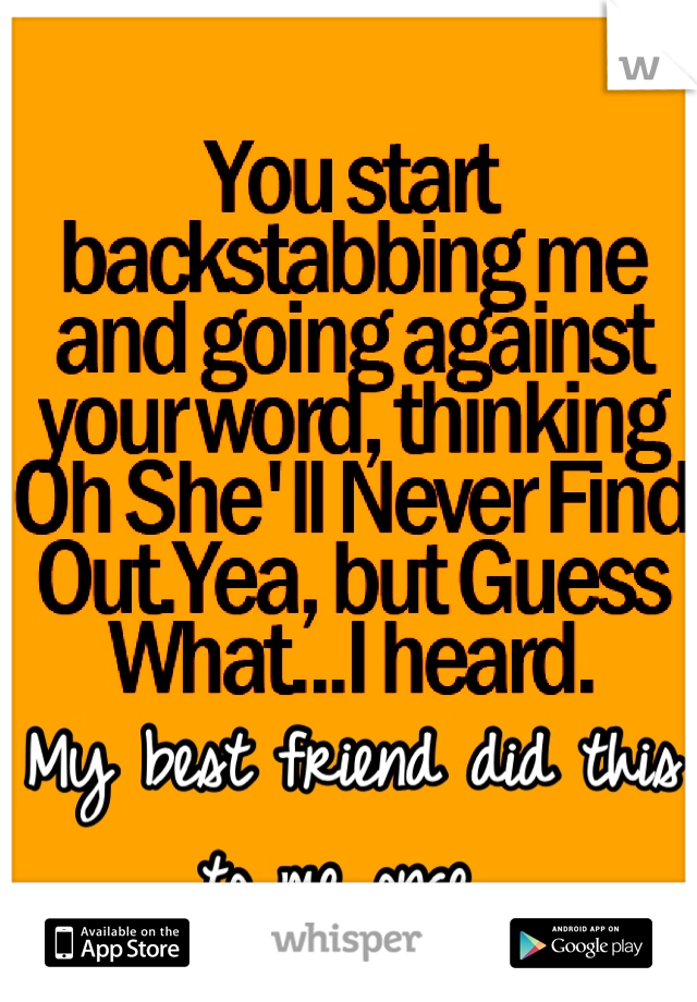 My best friend did this to me once