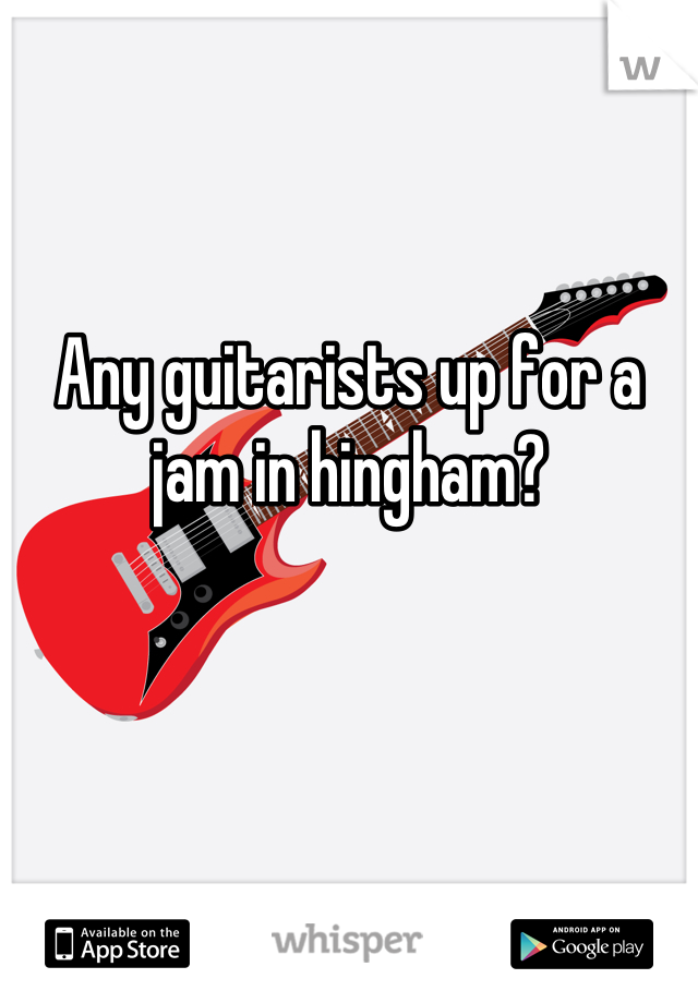 Any guitarists up for a jam in hingham?