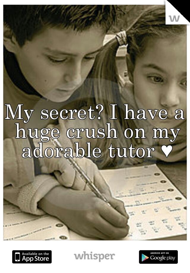 My secret? I have a huge crush on my adorable tutor ♥