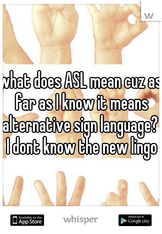 What does asl mean in text