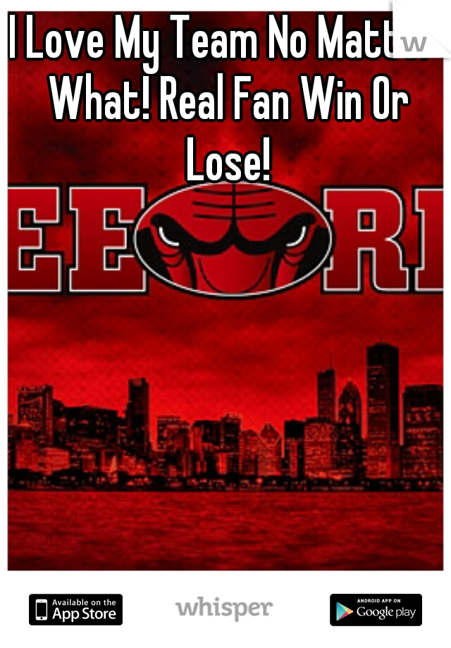 I Love My Team No Matter What! Real Fan Win Or Lose!
