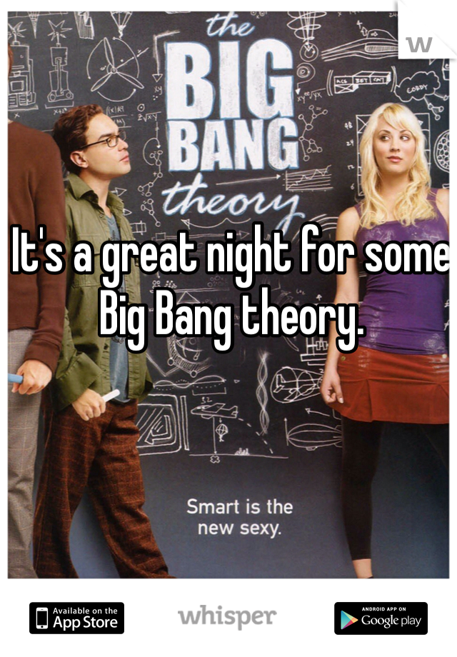 It's a great night for some Big Bang theory.