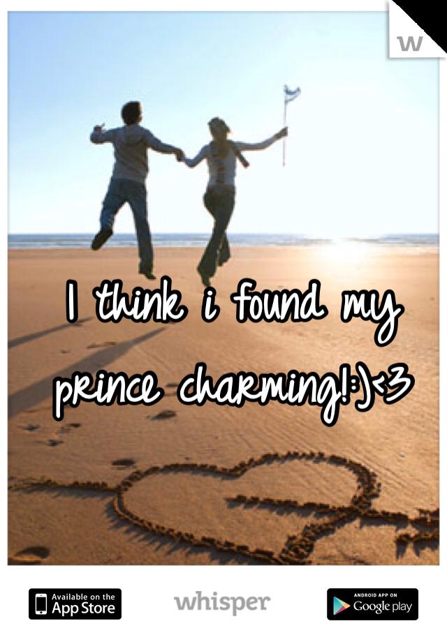 I think i found my prince charming!:)<3