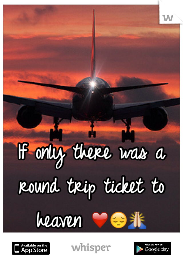 If only there was a round trip ticket to heaven ❤️😔🙏