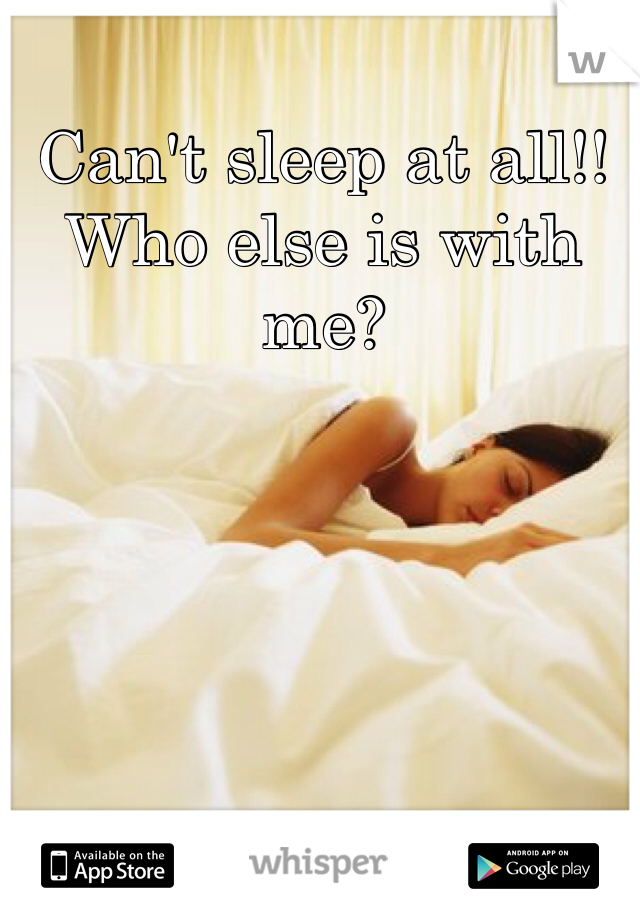 Can't sleep at all!! Who else is with me?
