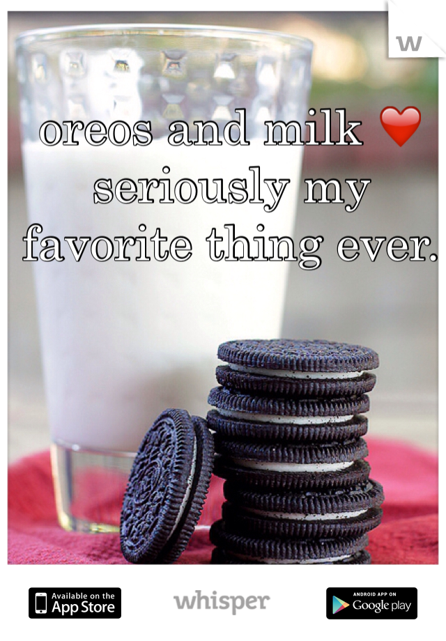 oreos and milk ❤️ seriously my favorite thing ever.