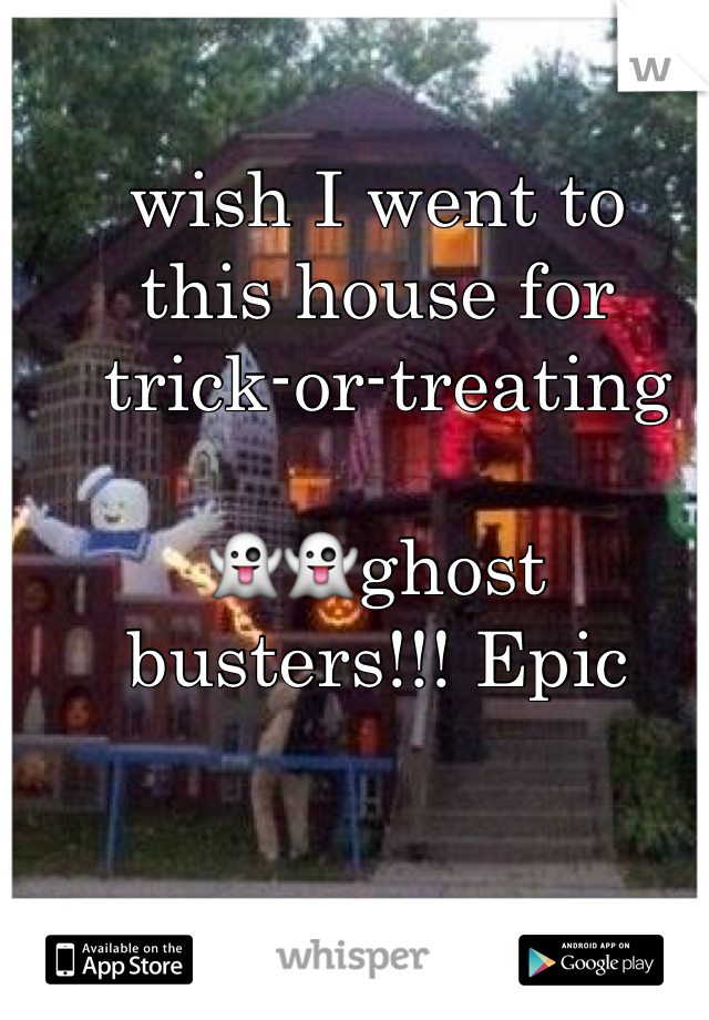wish I went to  this house for  trick-or-treating   👻👻ghost busters!!! Epic