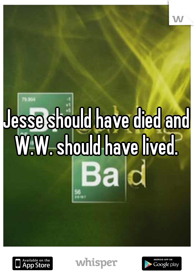 Jesse should have died and W.W. should have lived.