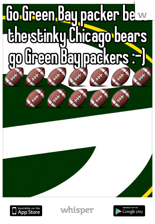 Go Green Bay packer beat the stinky Chicago bears go Green Bay packers :-)🏈🏈🏈🏈🏈🏈🏈🏈🏈🏈🏈🏈
