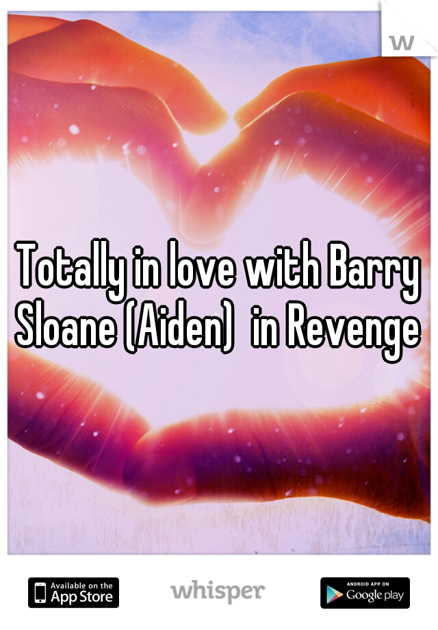 Totally in love with Barry Sloane (Aiden)  in Revenge