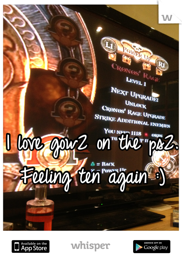 I love gow2 on the ps2. Feeling ten again :)