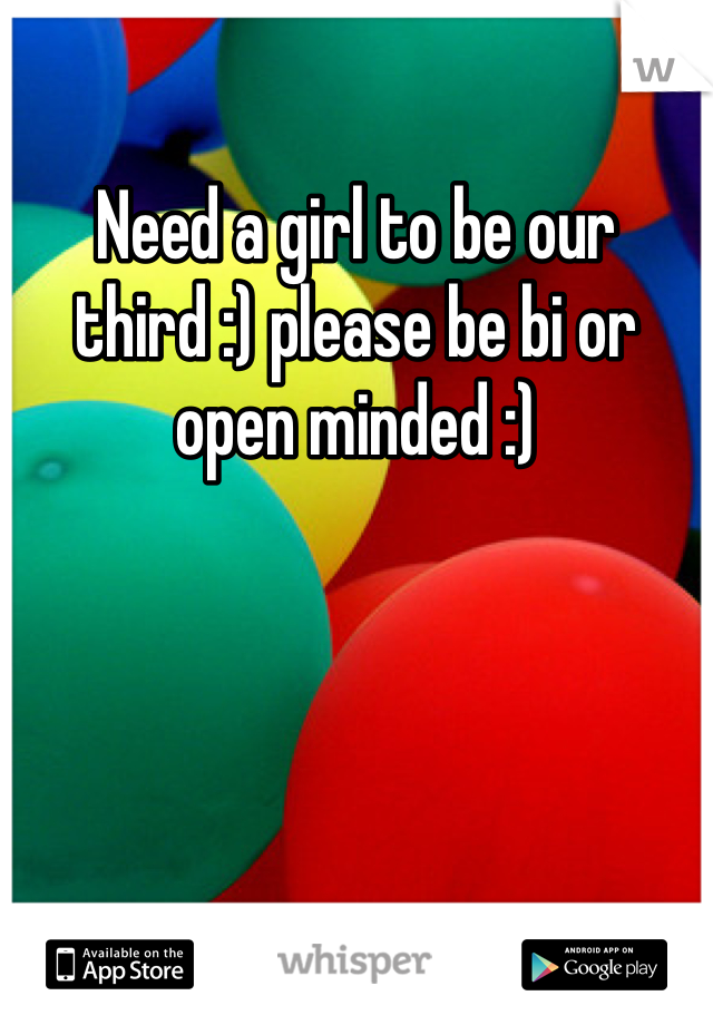 Need a girl to be our third :) please be bi or open minded :)