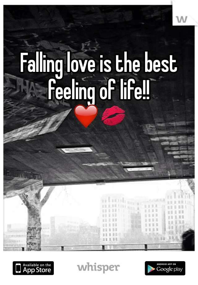 Falling love is the best feeling of life!! ❤️💋