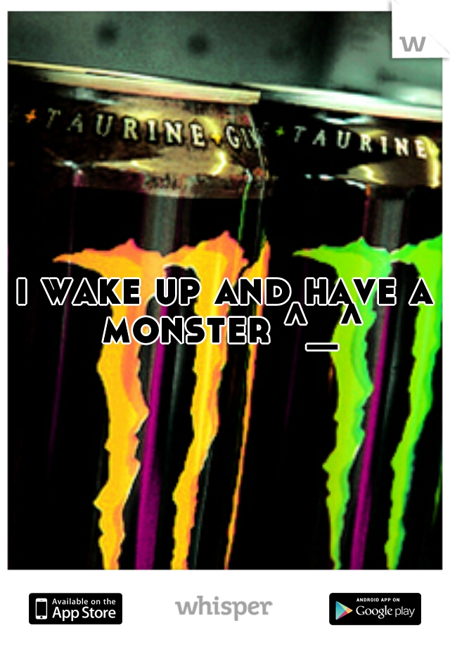 i wake up and have a monster ^_^