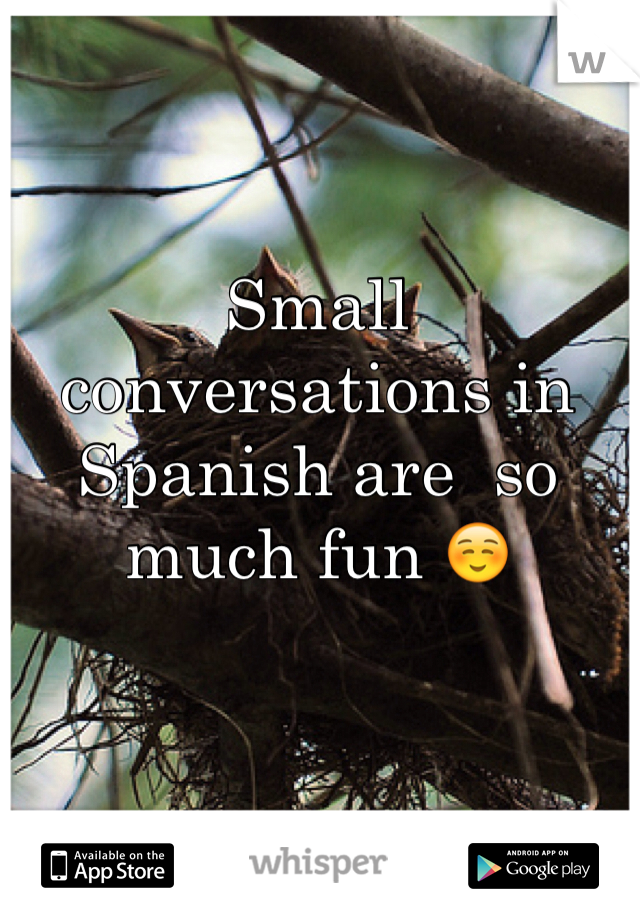Small conversations in Spanish are  so much fun ☺️