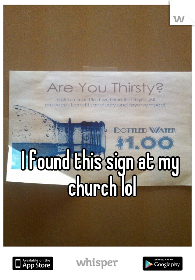 I found this sign at my church lol