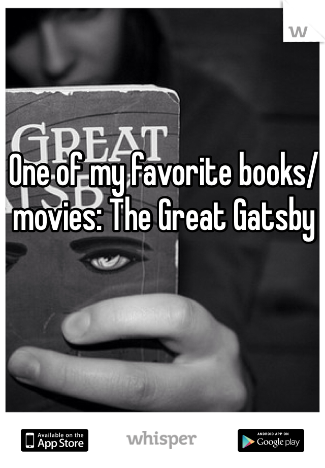 One of my favorite books/movies: The Great Gatsby