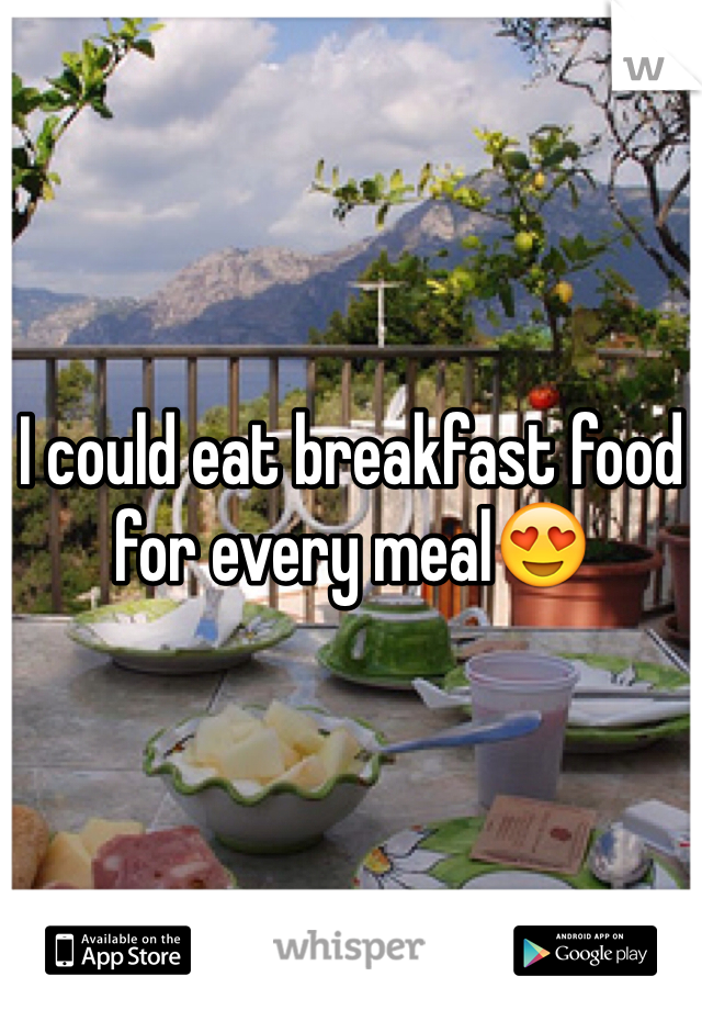 I could eat breakfast food for every meal😍