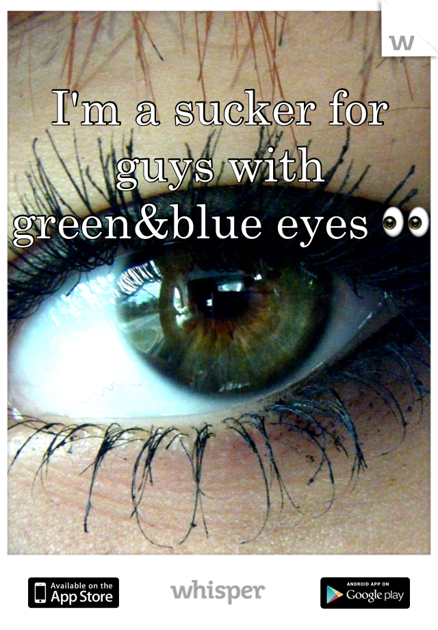 I'm a sucker for guys with green&blue eyes 👀