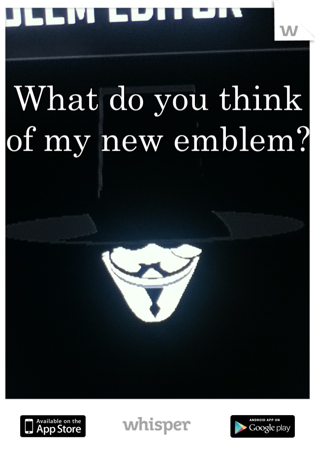 What do you think of my new emblem?