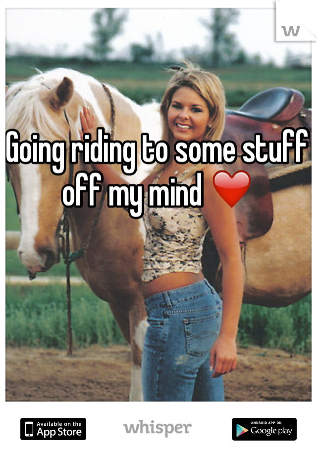 Going riding to some stuff off my mind ❤️
