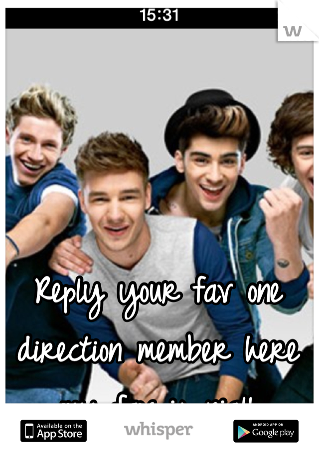 Reply your fav one direction member here my fav is niall