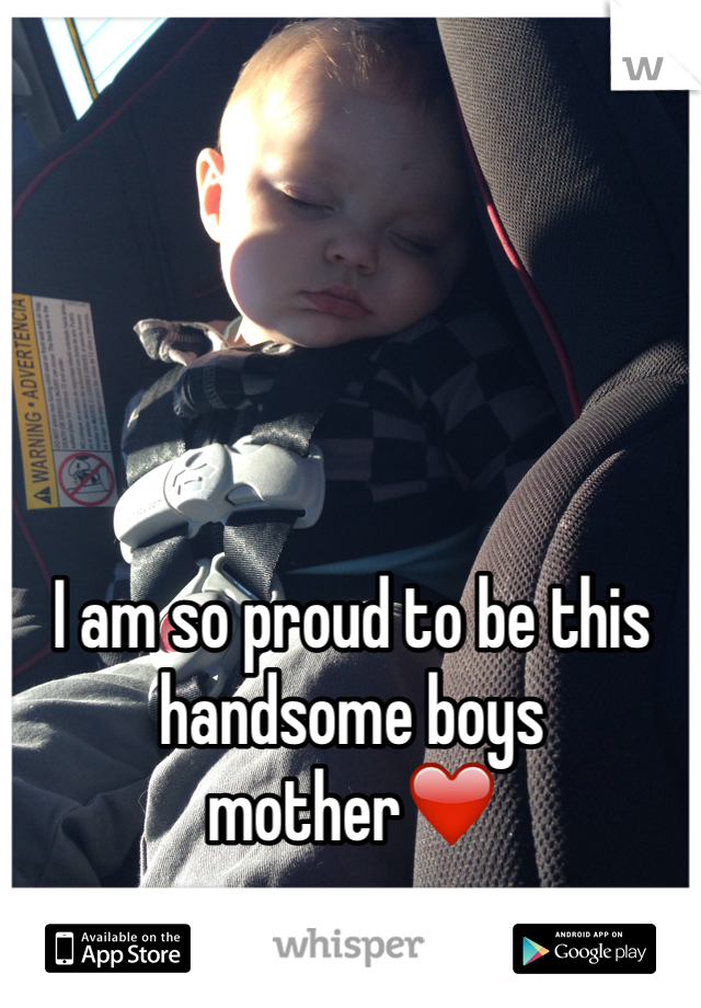 I am so proud to be this handsome boys mother❤️