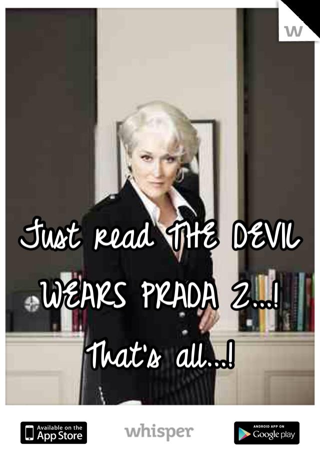 Just read THE DEVIL WEARS PRADA 2...!  That's all...!