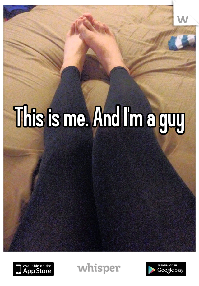 This is me. And I'm a guy