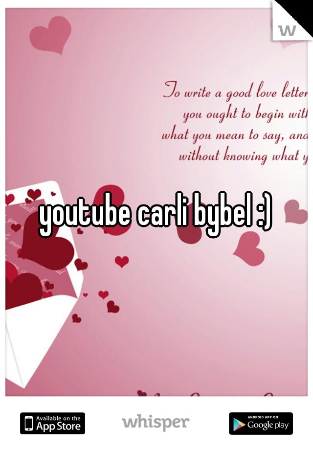 youtube carli bybel :)