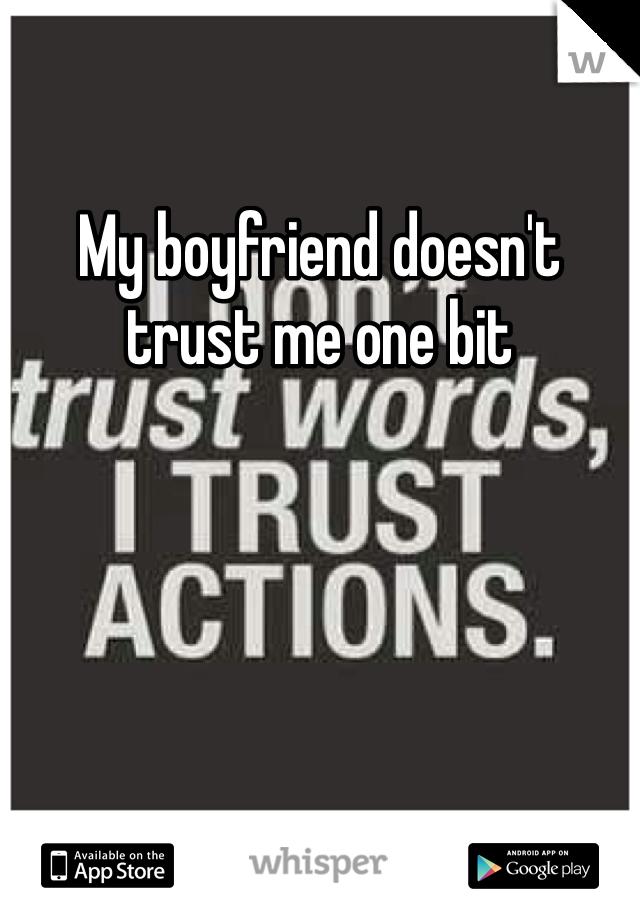 My boyfriend doesn't trust me one bit