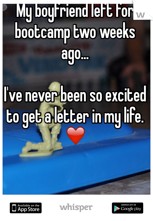 My boyfriend left for bootcamp two weeks ago...  I've never been so excited to get a letter in my life. ❤️