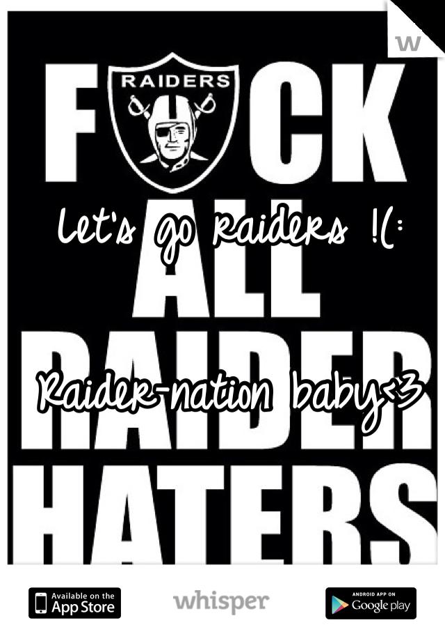 Let's go raiders !(:   Raider-nation baby<3