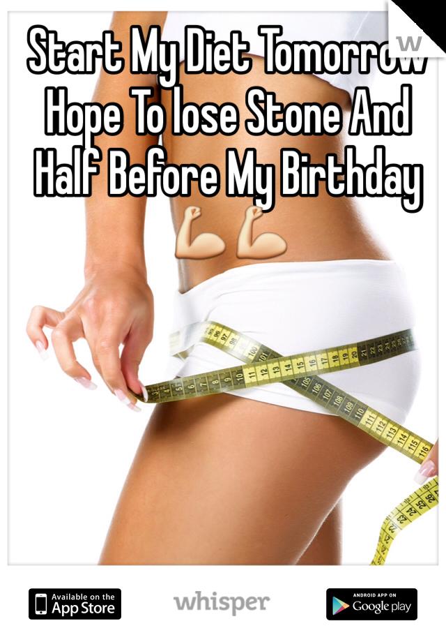 Start My Diet Tomorrow Hope To lose Stone And Half Before My Birthday💪💪