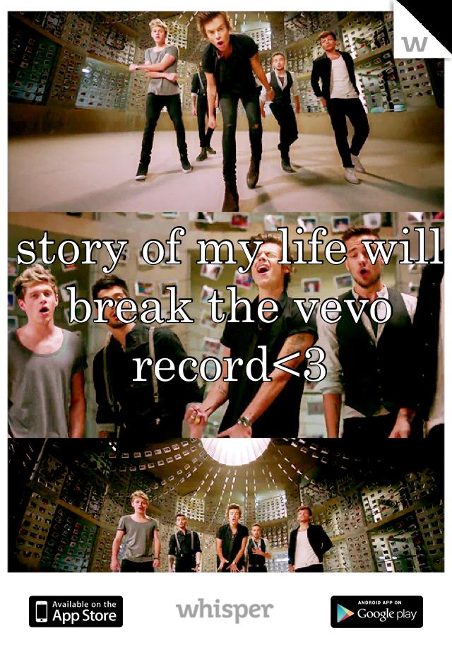 story of my life will break the vevo record<3