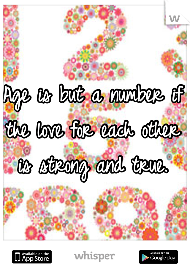 Age is but a number if the love for each other is strong and true.